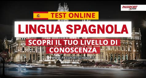 Test Di Spagnolo Test Spagnolo Centro Studi Passport School