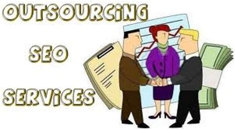 outsource seo benefits of outsourcing seo services be quot noticed quot