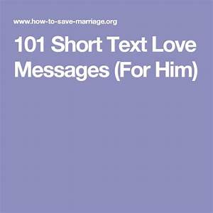 101 Short Text Love Messages (For Him) | Shorts, Texts and ...