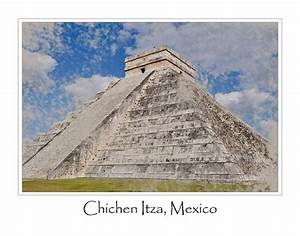Chichen Itza Modern Seven Wonders Of The World In Mexico