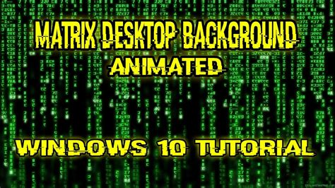 Animated Wallpaper Tutorial - matrix desktop animated windows 10 tutorial german