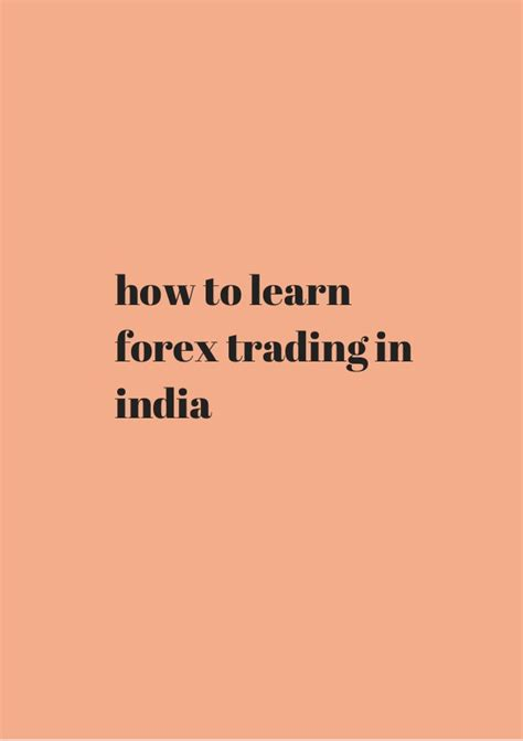 currency trading in india how to learn forex trading in india