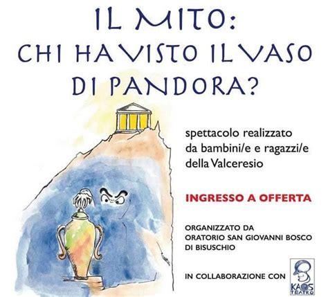 mito vaso di pandora bisuschio il mito chi ha visto il vaso di pandora