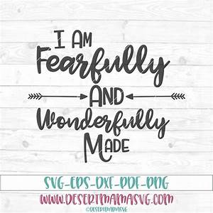 Fearfully And Wonderfully Made Svg  Eps  Dxf  Png  Cricut