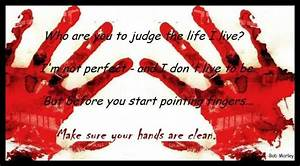 Blood Gang Quotes who are you to judge the life i live im ...