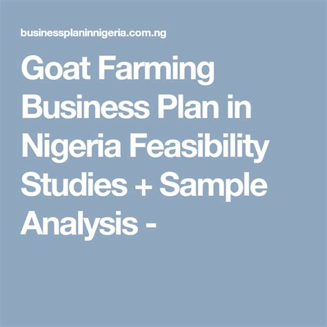 Although goat farming project requires less capital and investment than raising. Goat Farming Business Plan in Nigeria Feasibility Studies + Sample Analysis - | Business ...