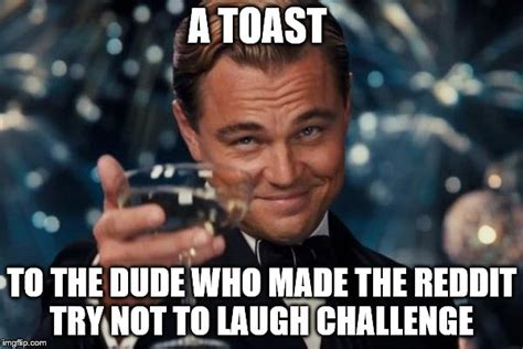 Try Not To Laugh Memes - leonardo dicaprio cheers meme imgflip