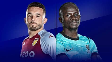 Live match preview - A Villa vs Liverpool 04.10.2020