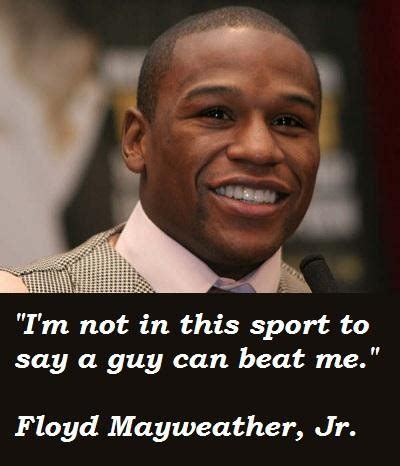 floyd mayweather jr famous quotes  collection