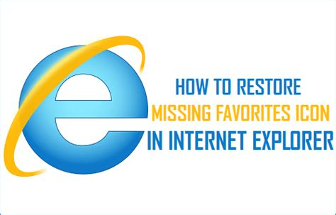 how to refurbish a how to restore missing favorites icon in explorer