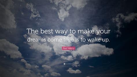 paul valery quote       dreams