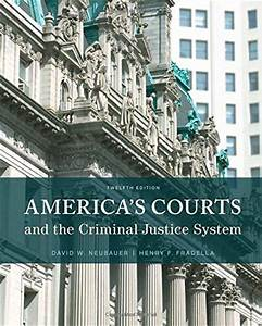 America's Courts and the Criminal Justice System 12th ...
