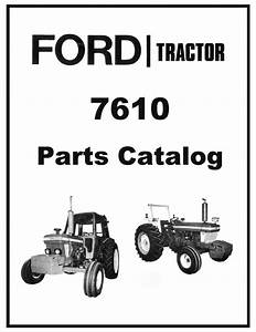 Ford 7610 Ag Tractor Illustrated Parts List Manual Catalog