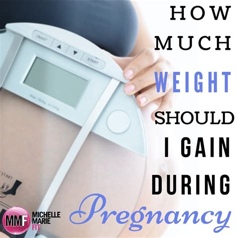 How Much Weight Should I Gain During Pregnancy Michelle