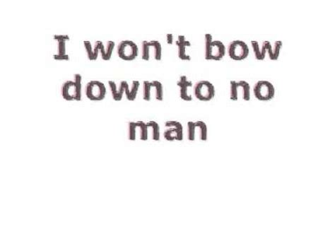 I Bow Down To No Man Quotes