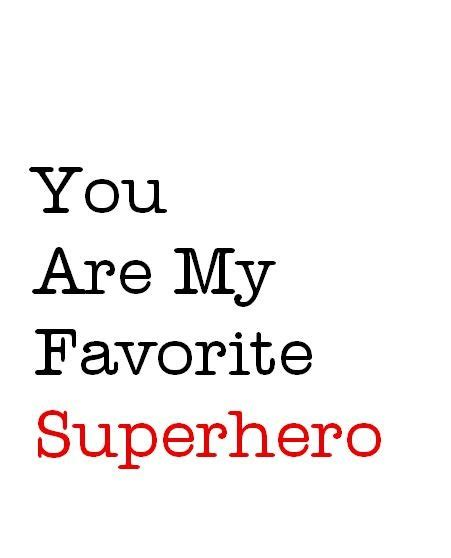 Youre My Hero Love Quotes