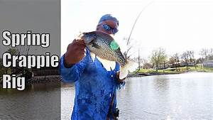 This Simple Rig Is An Easy Way To Catch Spring Crappie