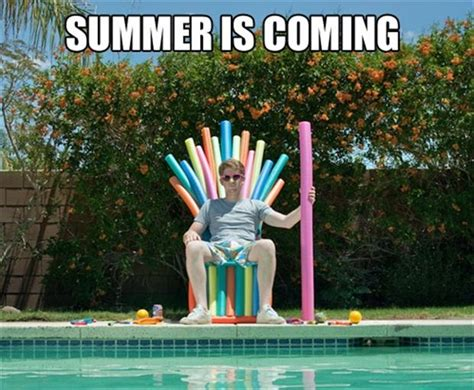 Summer Is Coming Meme - summer is coming funny pictures dump a day