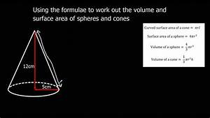 Finding The Volume And Surface Area Of Spheres And Cones