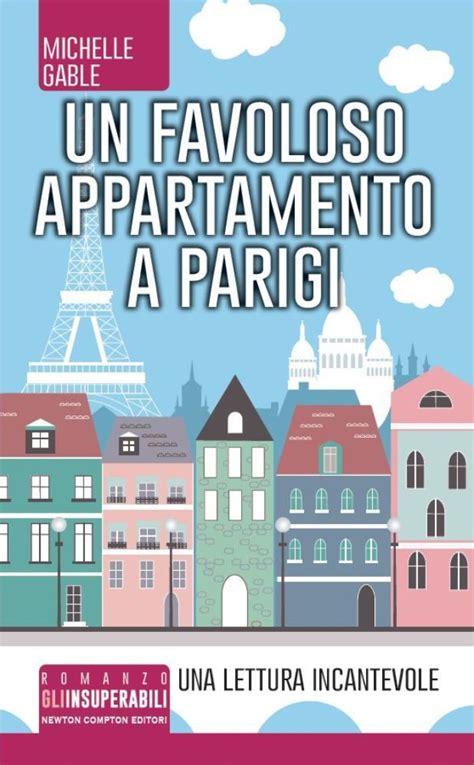 Appartamenti Economici Parigi by Un Favoloso Appartamento A Parigi Newton Compton Editori