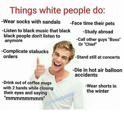 White People Memes - 25 best memes about things white people do things white people do memes