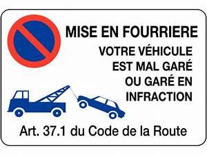 Mise En Fourrière : panneau en pvc stationnement interdit mise en fourri re votre v hicule est mal gar ou gar ~ Gottalentnigeria.com Avis de Voitures