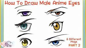 "How To Draw ""Male"" Anime Eyes From 6 Different Anime ..."