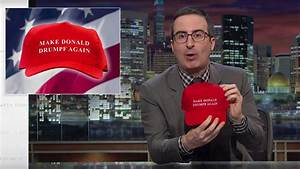 """John Oliver's """"Drumpf"""" Hats: More Than 50,000 Sold by ..."""
