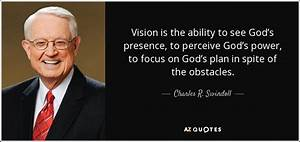 Charles R. Swin... Power Of Vision Quotes