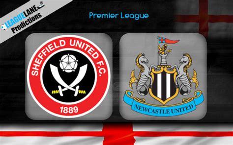 Sheffield United vs Newcastle Prediction, Betting Tips ...
