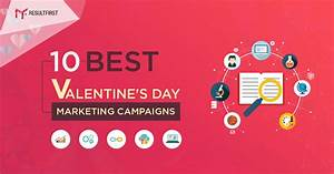 10 Best Valentine's Day Marketing Campaigns Ideas Ever