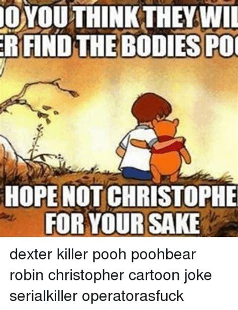 Christopher Robin Meme - 25 best memes about christophe christophe memes