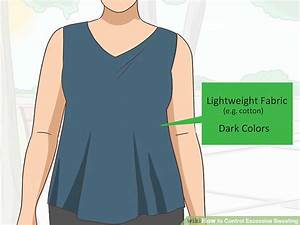 3 Ways To Control Excessive Sweating Wikihow