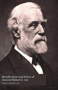 pin by diane niedermeier on robert e lee traveller With recollections and letters of general robert e lee