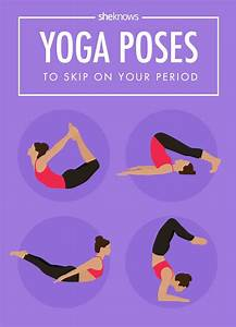 Skip These 7 Yoga Poses When You U0026 39 Re On Your Period  With Images