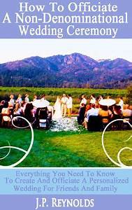 6 steps to being an awesome wedding officiant weddings With non denominational wedding ceremony