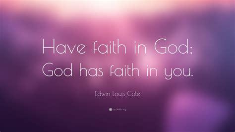 edwin louis cole quote  faith  god god  faith