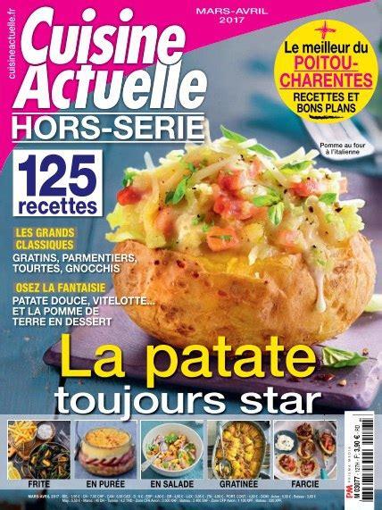 cuisine actuelle hors serie cuisine actuelle hors s 233 rie mars avril 2017 pdf