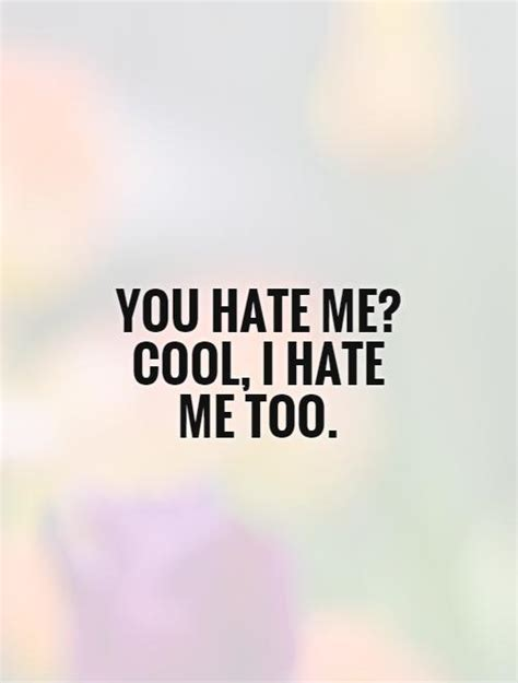You Will Hate Me Quotes