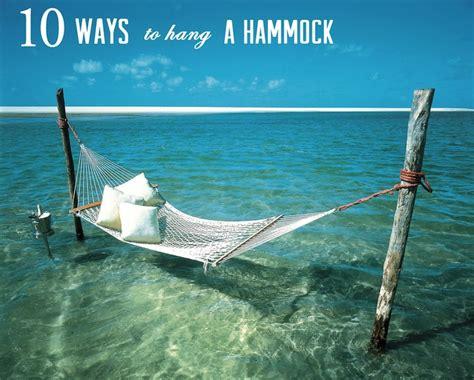 ways to hang a hammock 10 ways to hang a hammock