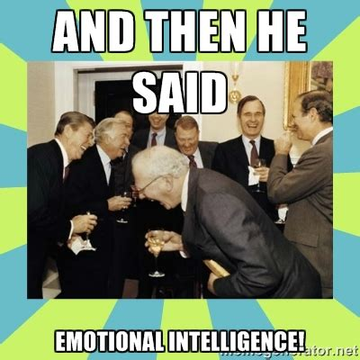 Emotional Meme - emotional intelligence memes image memes at relatably com