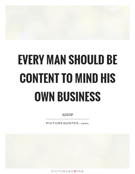 Everyone Should Mind Their Own Business Quotes