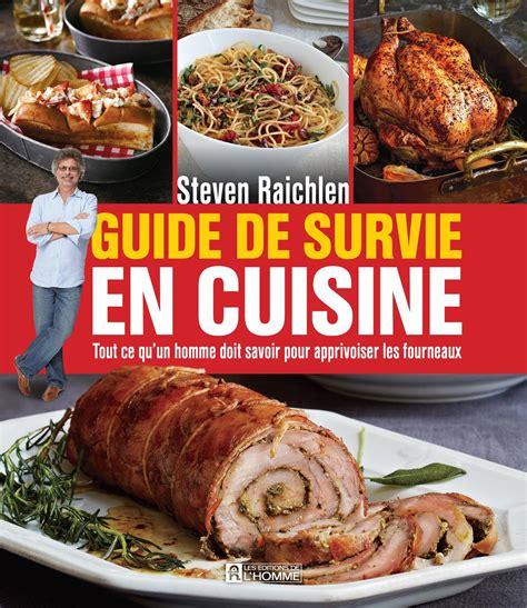 livre cuisine homme livre guide de survie en cuisine tout ce qu 39 un homme