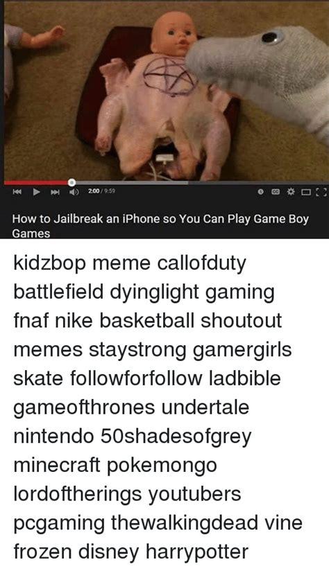 Jailbreak Meme - 200 1959 how to jailbreak an iphone so you can play game boy games kidzbop meme callofduty