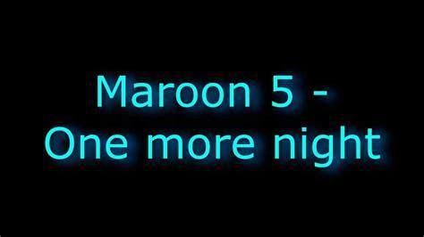 maroon 5 you and i go hard lyrics maroon 5 one more night lyrics paroles youtube