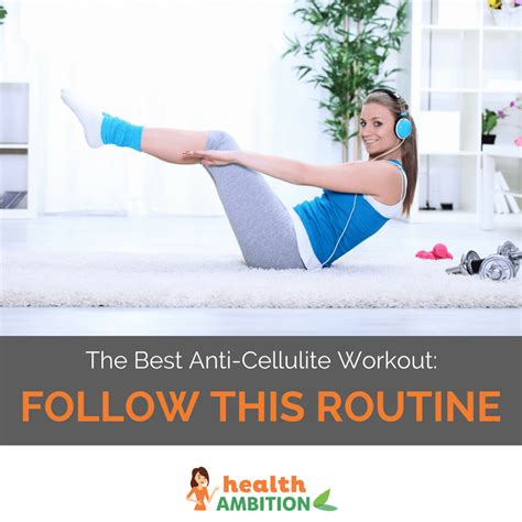 Best Anti Cellulite The Best Anti Cellulite Workout Follow This Routine