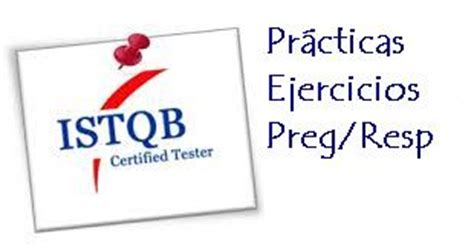 Istqb Certified Tester List Uk by Istqb Foundation Level Pr 225 Ctica 1 Con Respuestas Testingbaires