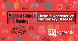 Chronic Obstructive Pulmonary Disease Nursing Management