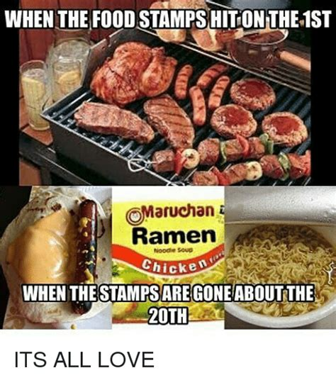 Food St Memes - when the food stamps hiton the1st omaruchan ramen chick when thestamps are gone aboutthe 20th