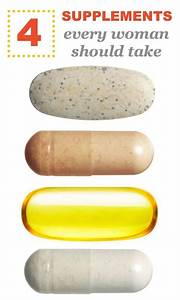 4 Supplements Every Woman Should Take